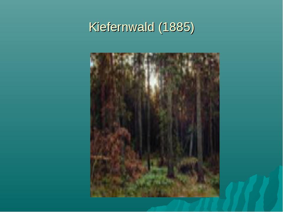 Kiefernwald (1885)