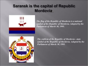 The flag of the Republic of Mordovia is a national symbol of the Republic of