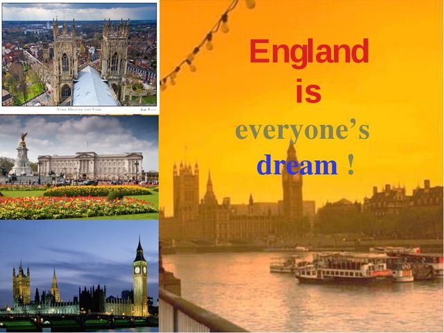 England is everyone's dream !