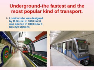 Underground-the fastest and the most popular kind of transport. London tube w