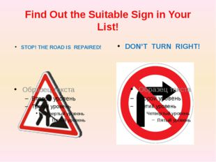 Find Out the Suitable Sign in Your List! STOP! THE ROAD IS REPAIRED! DON'T TU