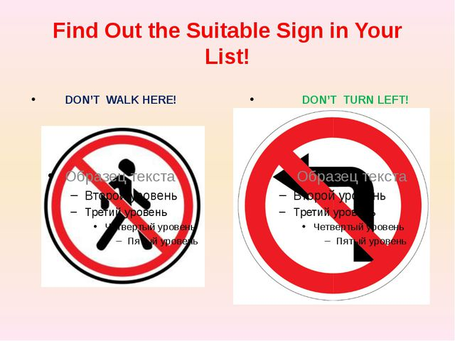 Find Out the Suitable Sign in Your List! DON'T WALK HERE! DON'T TURN LEFT!