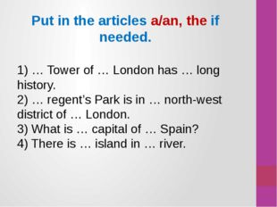 1) … Tower of … London has … long history. 2) … regent's Park is in … north-w