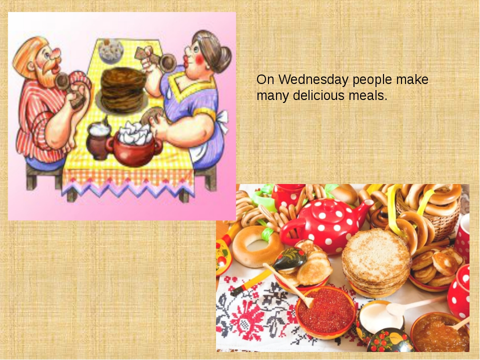On Wednesday people make many delicious meals.