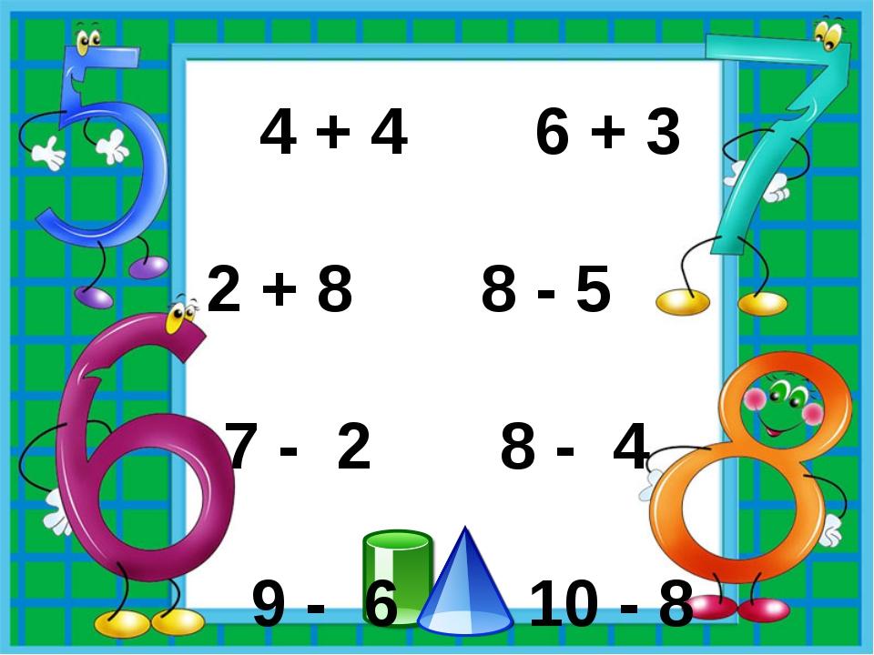 5 + 3 2 + 5 4 + 4 6 + 3 2 + 8 8 - 5 7 - 2 8 - 4 9 - 6 10 - 8