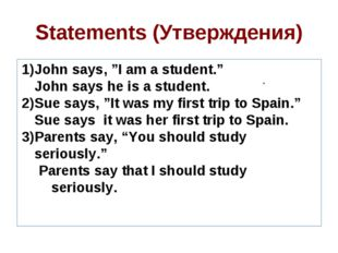 "Statements (Утверждения) . John says, ""I am a student."" John says he is a st"