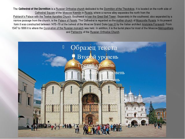 TheCathedral of the Dormitionis aRussian Orthodoxchurchdedicated to the...