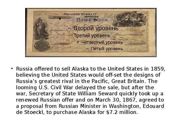 Russia offered to sell Alaska to the United States in 1859, believing the Un...