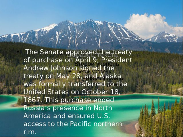 The Senate approved the treaty of purchase on April 9; President Andrew John...