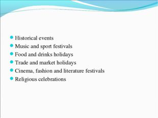 Historical events Music and sport festivals Food and drinks holidays Trade an