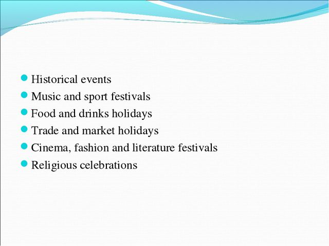 Historical events Music and sport festivals Food and drinks holidays Trade an...