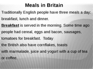 Meals in Britain Traditionally English people have three meals a day: br