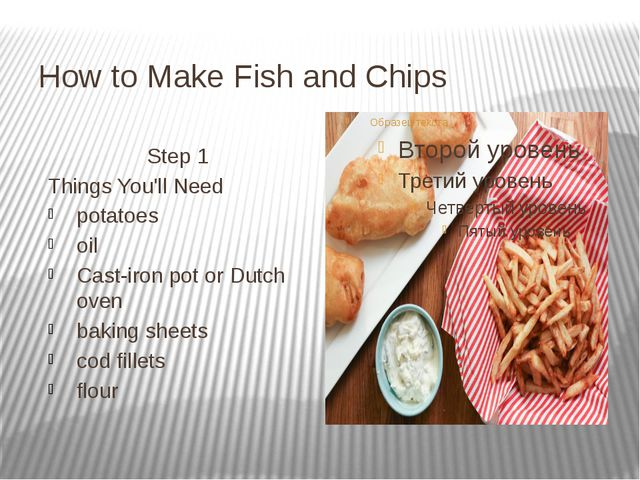 How to Make Fish and Chips Step 1 Things You'll Need potatoes oil Cast-iron p...
