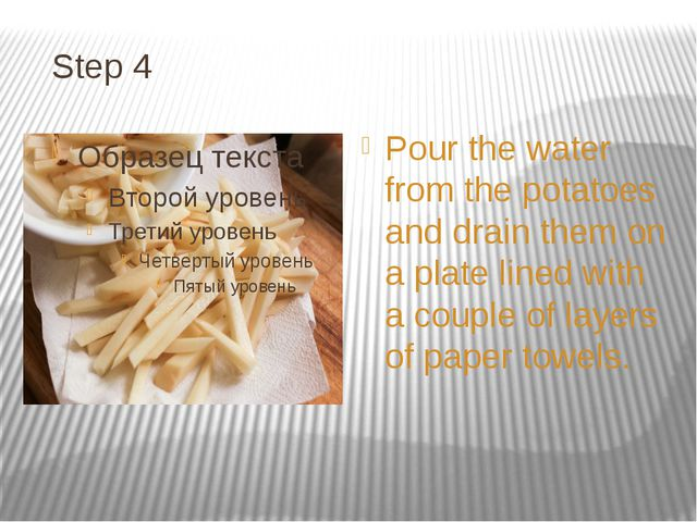 Step 4 Pour the water from the potatoes and drain them on a plate lined with...