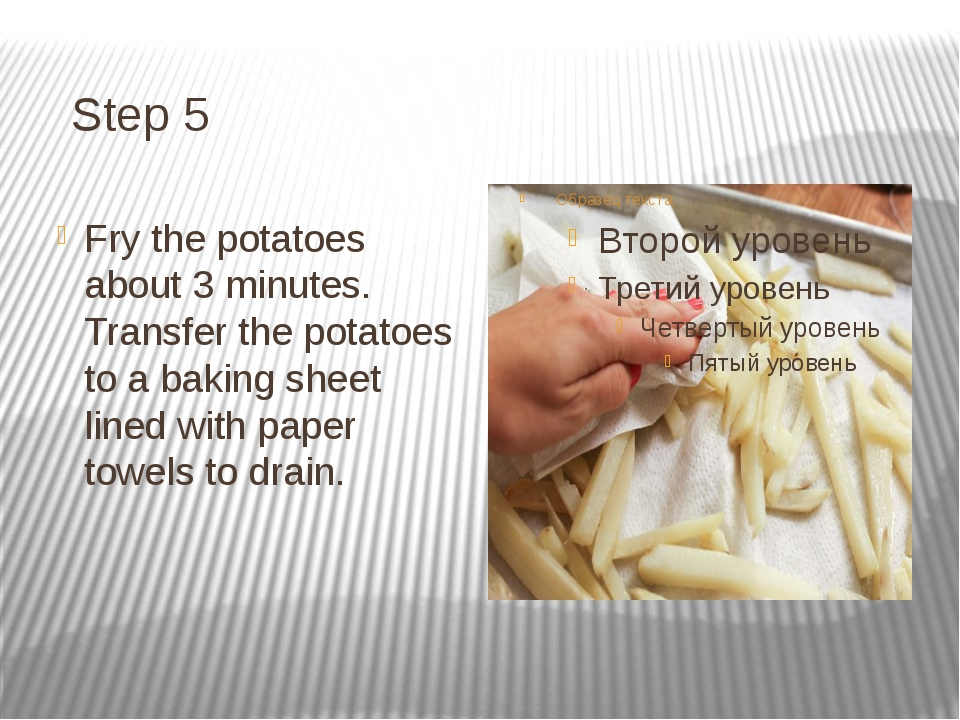 Step 5 Fry the potatoes about 3 minutes. Transfer the potatoes to a baking s...