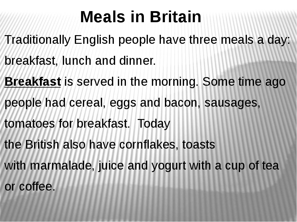 Meals in Britain Traditionally English people have three meals a day: br...