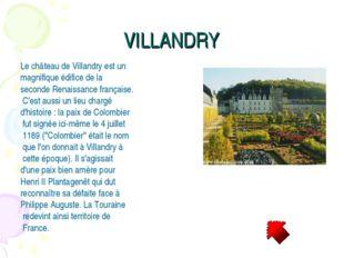 VILLANDRY Le château de Villandry est un magnifique édifice de la seconde Ren
