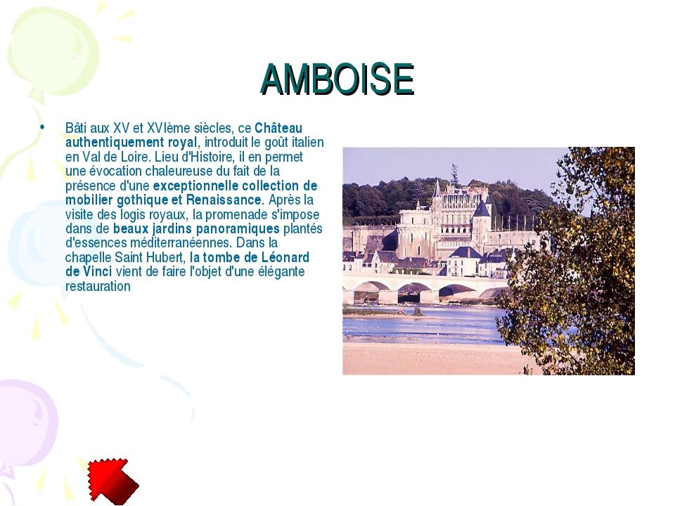 AMBOISE Bâti aux XV et XVIème siècles, ce Château authentiquement royal, intr...