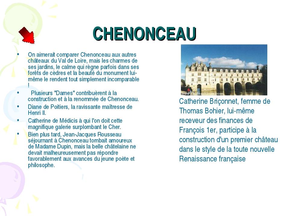 CHENONCEAU On aimerait comparer Chenonceau aux autres châteaux du Val de Loir...