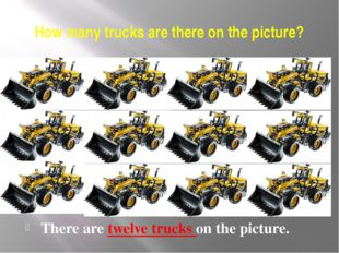 How many trucks are there on the picture? There are twelve trucks on the pict