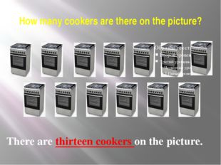 How many cookers are there on the picture? There are thirteen cookers on the