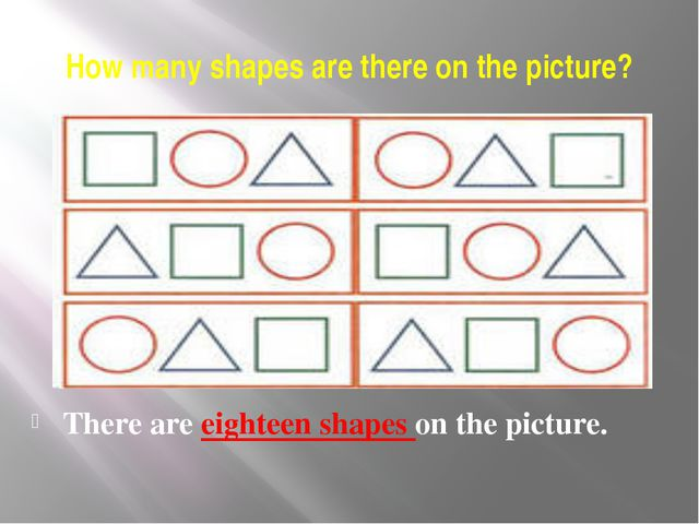 How many shapes are there on the picture? There are eighteen shapes on the pi...