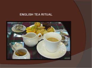 ENGLISH TEA RITUAL