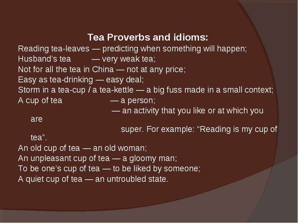 Tea Proverbs and idioms: Reading tea-leaves — predicting when something will...