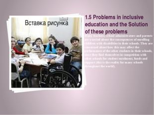 1.5 Problems in inclusive education and the Solution of these problems Many t