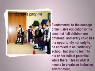 "Fundamental to the concept of inclusive education is the idea that ""all child"