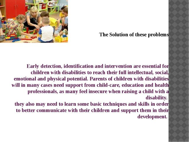 The Solution of these problems Early detection, identification and interventi...