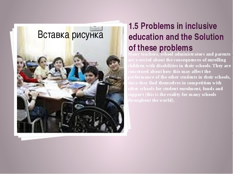 1.5 Problems in inclusive education and the Solution of these problems Many t...