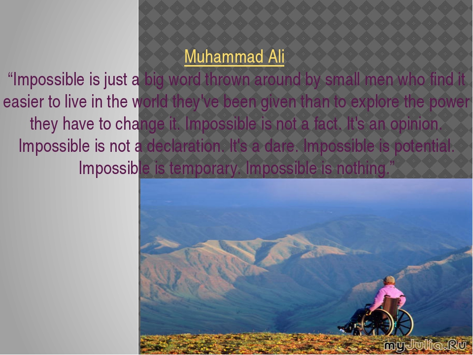 "Muhammad Ali  ""Impossible is just a big word thrown around by small men who f..."