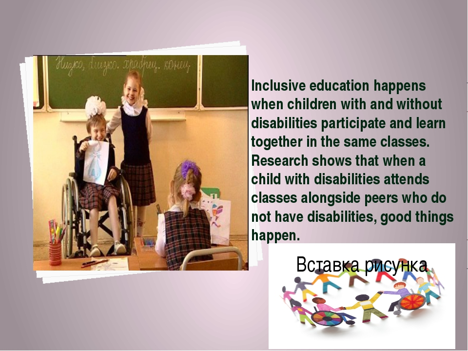 Inclusive education happens when children with and without disabilities parti...