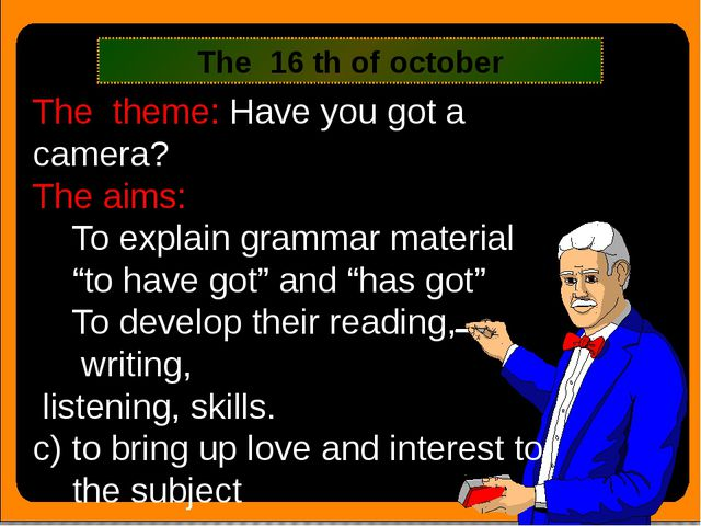 "The theme: Have you got a camera? The aims: To explain grammar material ""to..."