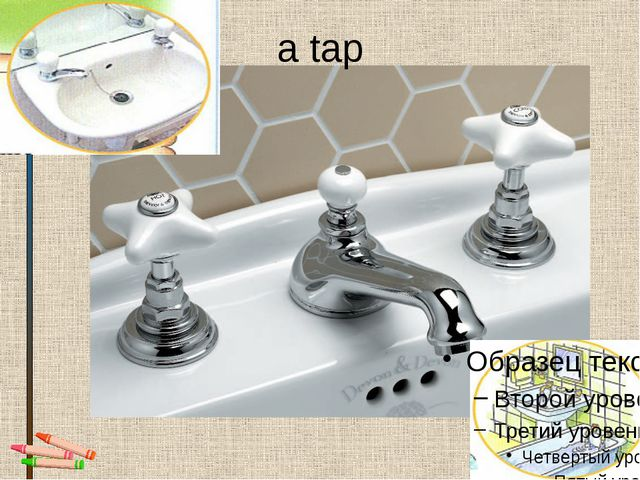 a tap