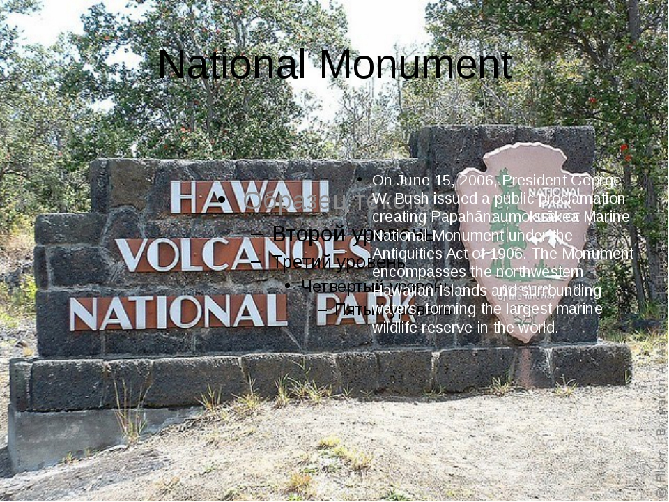 National Monument On June 15, 2006, President George W. Bush issued a public...