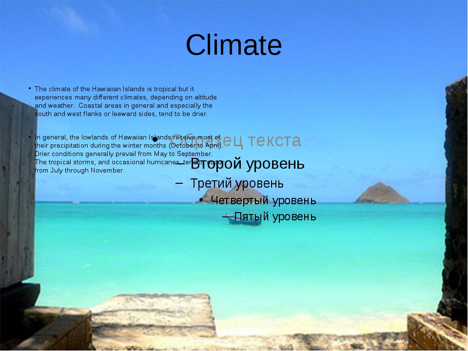 Climate The climate of the Hawaiian Islands is tropical but it experiences ma...