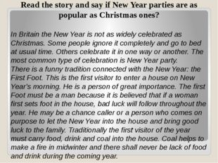 . Read the story and say if New Year parties are as popular as Christmas on