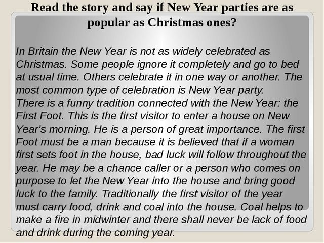 . Read the story and say if New Year parties are as popular as Christmas on...