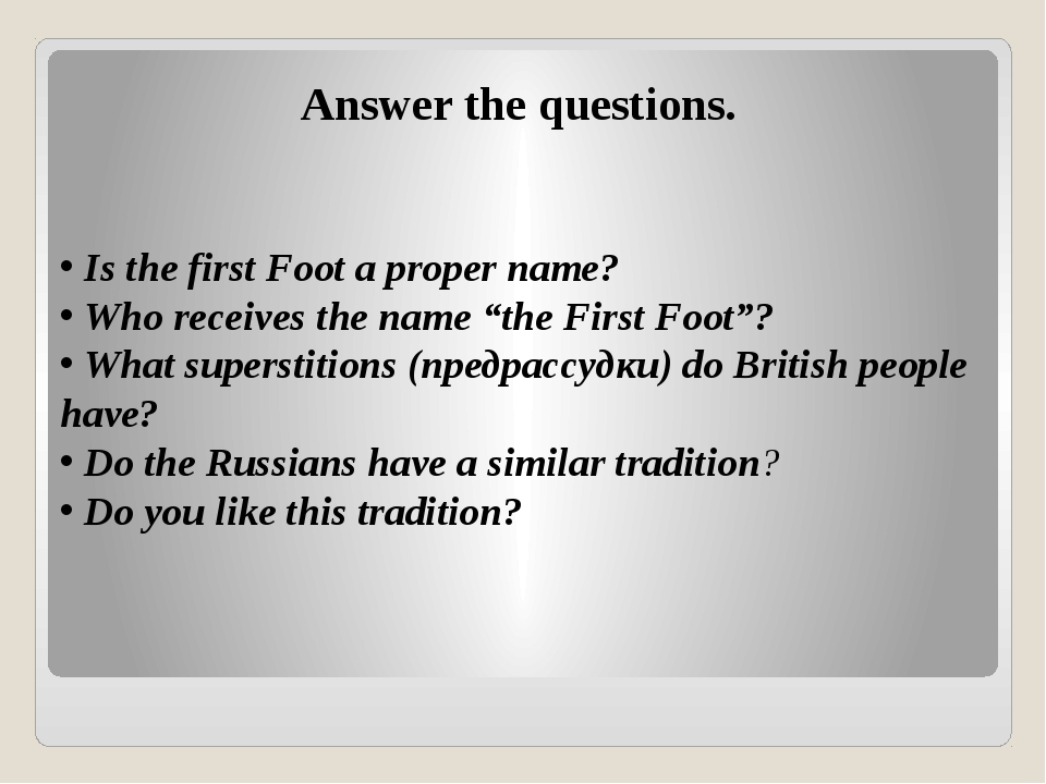 Answer the questions. Is the first Foot a proper name? Who receives the nam...