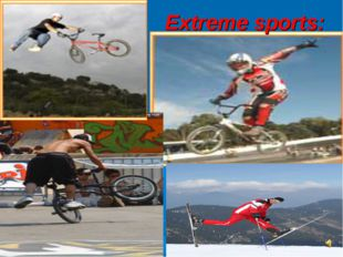 Extreme sports: