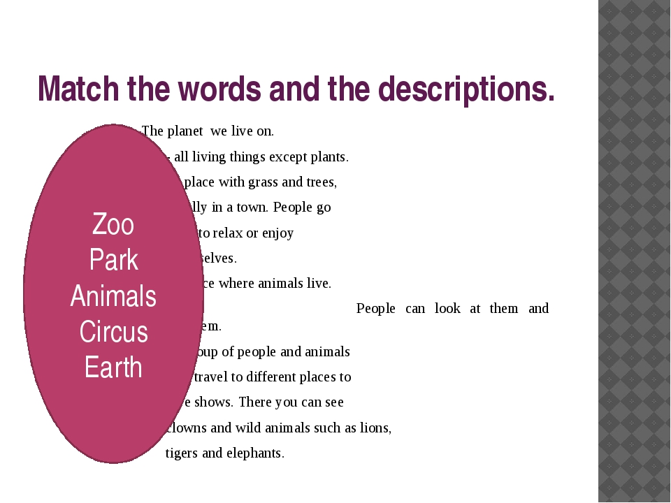Match the words and the descriptions. - The planet we live on. - all living t...