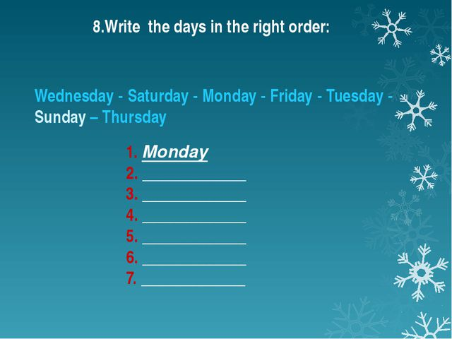 Wednesday - Saturday - Monday - Friday - Tuesday - Sunday – Thursday 1. Monda...