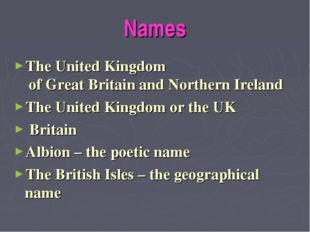 Names The United Kingdom of Great Britain and Northern Ireland The United Kin
