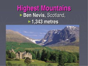Highest Mountains Ben Nevis, Scotland, 1,343 metres