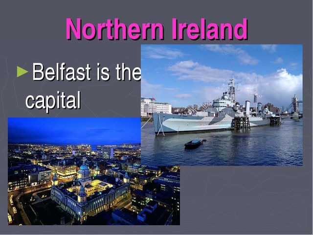 Northern Ireland Belfast is the capital