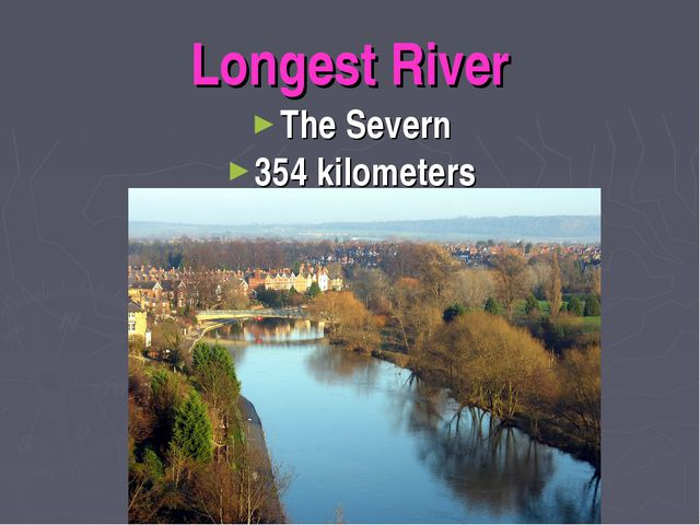 Longest River The Severn 354 kilometers