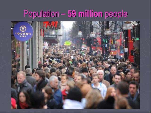 Population – 59 million people