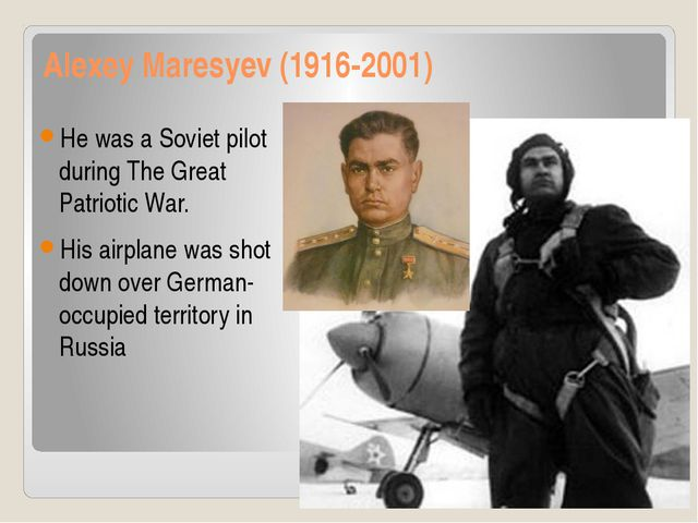 Alexey Maresyev (1916-2001) He was a Soviet pilot during The Great Patriotic...